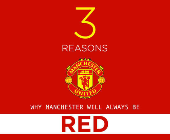 Three-reasons-why-Manchester-will-always-be-RED--