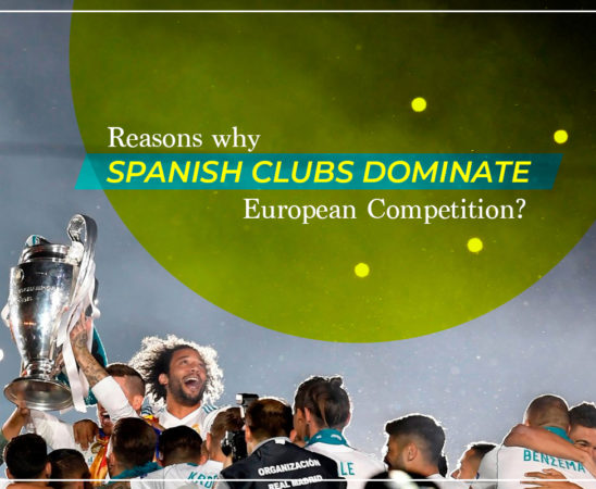Reasons why Spanish clubs dominate European Competition?